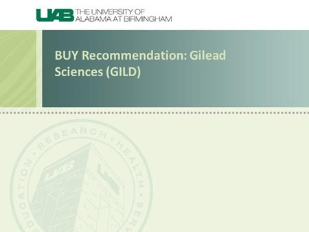 BUY Recommendation: Gilead Sciences (GILD). Company Overview Gilead Sciences, Inc. is a research-based biopharmaceutical company found in 1987 that discovers,