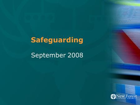 Safeguarding September 2008. Context of presentation Definition Demonstrate the wide range of statutes, frameworks and strategies that are the bedrock.