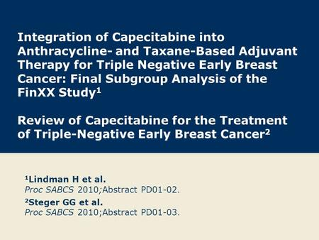 Integration of Capecitabine into Anthracycline- and Taxane-Based Adjuvant Therapy for Triple Negative Early Breast Cancer: Final Subgroup Analysis of the.