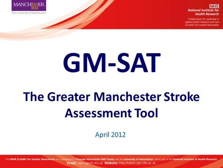 GM-SAT The Greater Manchester Stroke Assessment Tool April 2012.