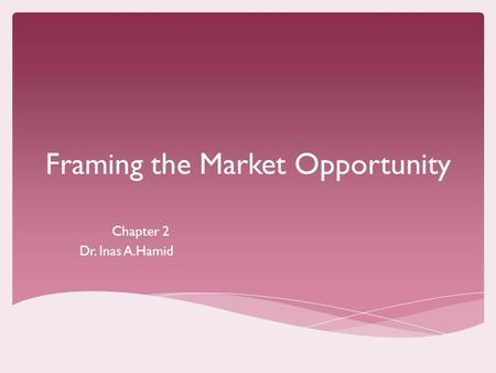 Framing the Market Opportunity