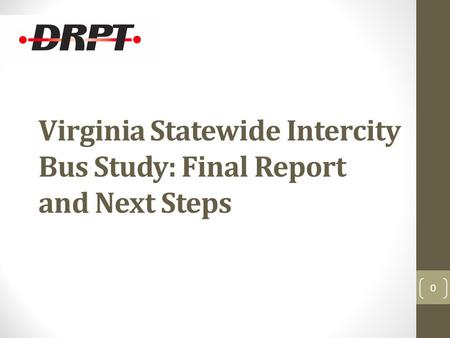 Virginia Statewide Intercity Bus Study: Final Report and Next Steps 0.