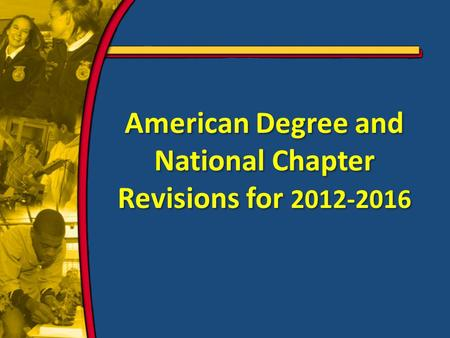 American Degree and National Chapter Revisions for 2012-2016.