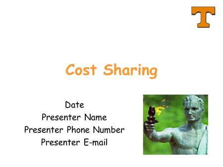 Cost Sharing Date Presenter Name Presenter Phone Number Presenter E-mail.