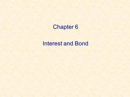 Chapter 6 Interest and Bond.