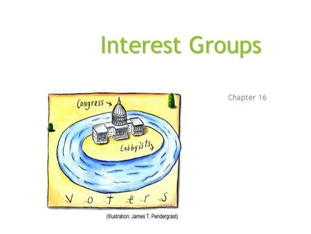 Interest Groups Chapter 16.