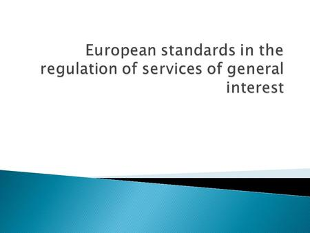  Public services - known in European Union jargon as services of general interest (SGIs) or services of general economic interest (SGEIs) fulfil people's.