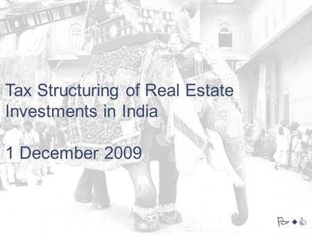 PwC Tax Structuring of Real Estate Investments in India 1 December 2009.