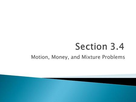 Motion, Money, and Mixture Problems