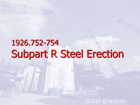 Subpart R Steel Erection