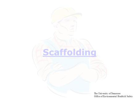 Scaffolding When OSHA revised its Scaffolds standard in 1996, Bureau of Labor Statistics studies showed that 25 percent of workers injured in scaffold.