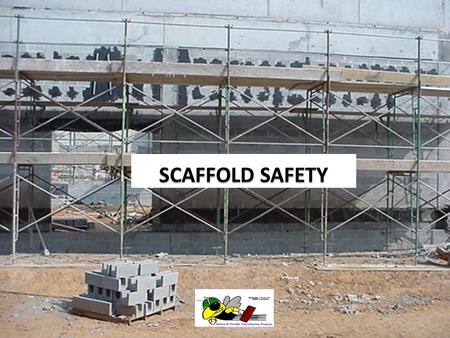 SCAFFOLD SAFETY.