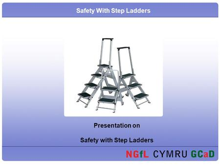 Safety With Step Ladders Presentation on Safety with Step Ladders.