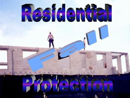 Residential Fall . Protection.