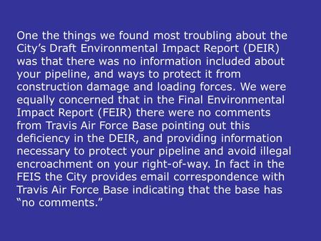 One the things we found most troubling about the City's Draft Environmental Impact Report (DEIR) was that there was no information included about your.