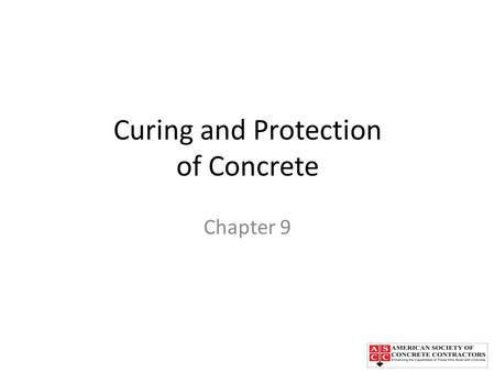 Curing and Protection of Concrete