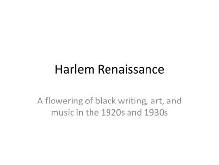 A flowering of black writing, art, and music in the 1920s and 1930s
