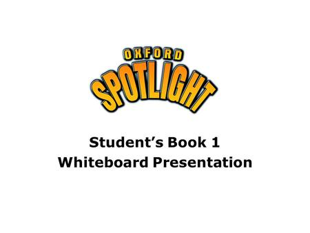 Student's Book 1 Whiteboard Presentation. Student's Book 1 Complete the table. have got: affirmative Unit 1 Affirmative I you ……………………………………. he she it.