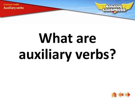 What are auxiliary verbs?