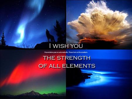 I wish you the strength of all elements I wish you the strength of all elements Presentation goes on automatically. Please turn on the speakers.