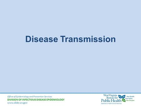 Disease Transmission Good morning..