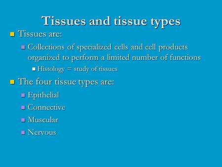 Tissues and tissue types