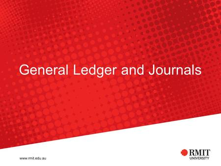 General Ledger and Journals. Financial Services - GL and Journals presentation 280709 2 What are journals? A journal [document] is used to record accounting.