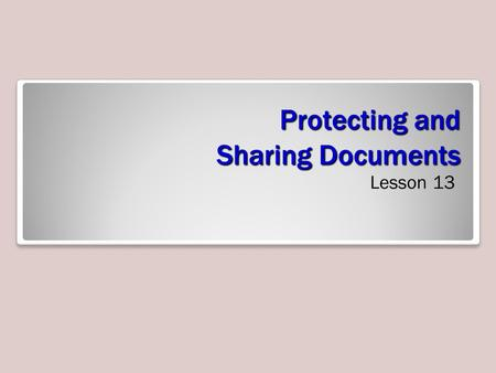 Protecting and Sharing Documents
