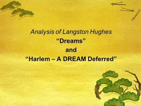 "Analysis of Langston Hughes ""Dreams"" and ""Harlem – A DREAM Deferred"""