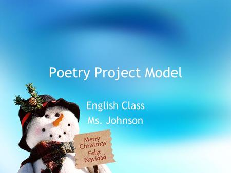 Poetry Project Model English Class Ms. Johnson. Poem Selection A Dream Deferred By: Langston Hughes What happens to a dream deferred? Does it dry up like.