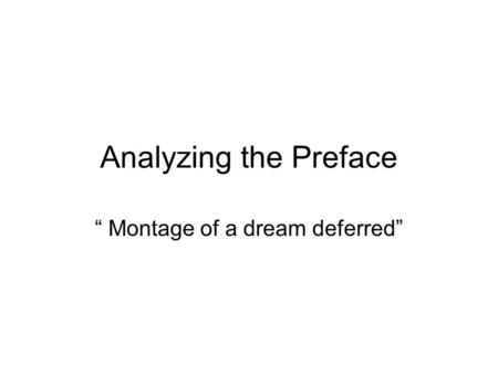 """ Montage of a dream deferred"""