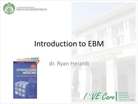 Introduction to EBM dr. Ryan Herardi.