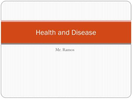 Mr. Ramos Health and Disease. Introduction to Health & Diseases Health is the state of one's body. Good health and bad health Disease is anything that.
