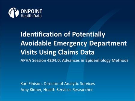 1 Proprietary and Confidential 1 Identification of Potentially Avoidable Emergency Department Visits Using Claims Data APHA Session 4204.0: Advances in.