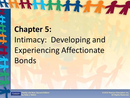 Chapter 5: Intimacy: Developing and Experiencing Affectionate Bonds