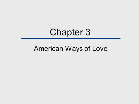Chapter 3 American Ways of Love.