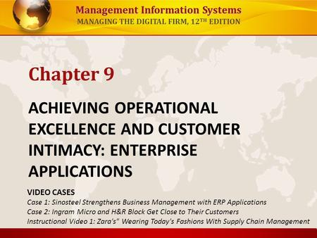 Chapter 9 ACHIEVING OPERATIONAL EXCELLENCE AND CUSTOMER INTIMACY: ENTERPRISE APPLICATIONS VIDEO CASES Case 1: Sinosteel Strengthens Business Management.