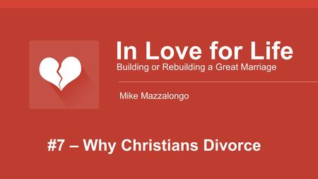 #7 – Why Christians Divorce