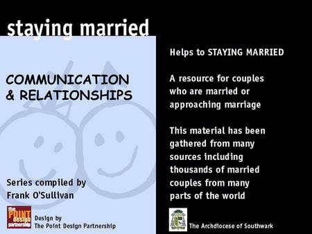 COMMUNICATION & RELATIONSHIPS. OPEN, HONEST, TRUST- FILLED COMMUNICATION IS THE KEY TO GROWTH IN YOUR RELATIONSHIP.