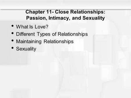 Chapter 11- Close Relationships: Passion, Intimacy, and Sexuality