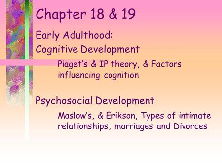 Chapter 18 & 19 Early Adulthood: Cognitive Development