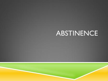 Abstinence.