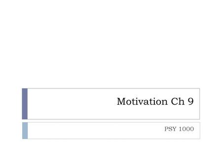 Motivation Ch 9 PSY 1000.