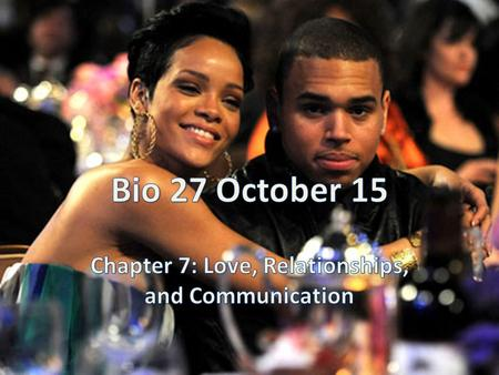 Chapter 7: Love, Relationships, and Communication