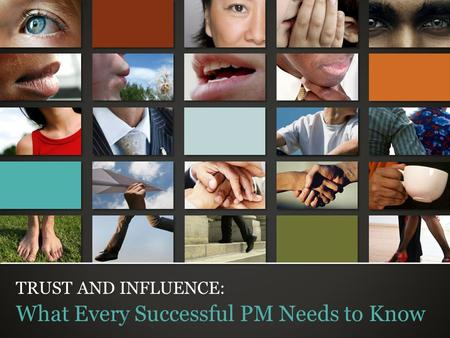 © Trusted Advisor Associates LLC, 2009 all rights reserved TRUST AND INFLUENCE: What Every Successful PM Needs to Know.