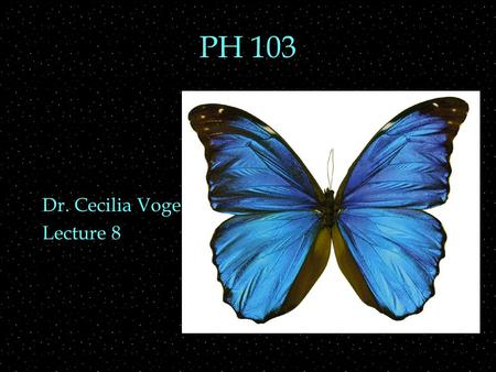 PH 103 Dr. Cecilia Vogel Lecture 8. Review Outline  diffraction  interference  coherence  Diffraction/interference examples  double - slit and diffraction.