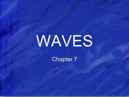 WAVES Chapter 7.