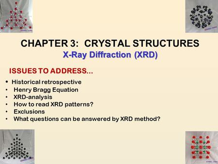 CHAPTER 3: CRYSTAL STRUCTURES X-Ray Diffraction (XRD)