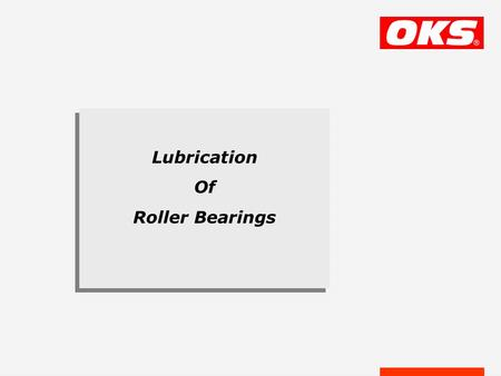 Lubrication Of Roller Bearings. Roller Bearings have a long history around 700 BC 1794 1869 40 AC around 3000 BC.
