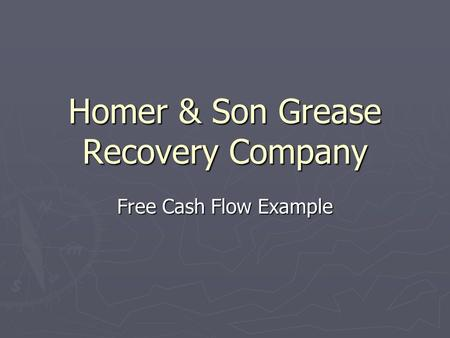 Homer & Son Grease Recovery Company Free Cash Flow Example.